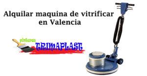Alquilar maquina de vitrificar en Valencia